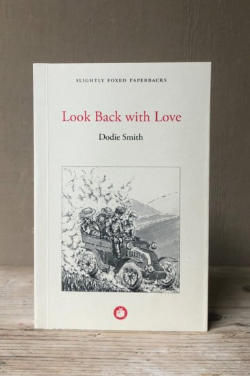 Dodie-Smith-Look-Back-with-Love---Slightly-Foxed-Paperback