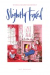 Cover Art: Slightly Foxed Issue 16, Posy Simmonds, 'Fireside Reading' Posy Simmonds lives and works in London. Her graphic novel Tamara Drewe was published in November 2009 and in 2010 the story was adapted as a feature film.