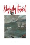 Cover Art: Slightly Foxed Issue 23, Gary Bunt, 'Home' Gary Bunt is represented by the Portland Gallery, 8 Bennet Street, London SW1A 1uRP. Gary's work can also be seen on the gallery's website: www.portlandgallery.com