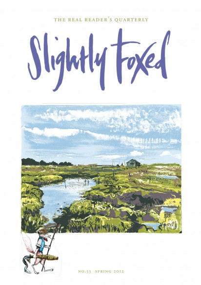 Cover Art: Slightly Foxed Issue 33, Andy Lovell, 'Creek' For the last 20 years Andy Lovell has enjoyed a successful career as an illustrator. He has also had regular exhibitions of his printmaking, which has now become the main focus of his work. Drawing and painting from life form the starting-point for his images, which are then honed, simplified and transformed through silkscreen and monoprint. For further details see www.andylovell.com
