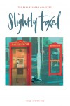 Cover Art: Slightly Foxed Issue 39, Janet Brooke, 'Telephone, telephone' Janet Brooke is a printmaker with a passion for the city. Her work encompasses the urban environment in all its many forms: from the grand panoramic view to the minutiae of the street, with a particular penchant for the seemingly unremarkable and ephemeral aspects of city life. For more about her work see www.janetbrooke.com.
