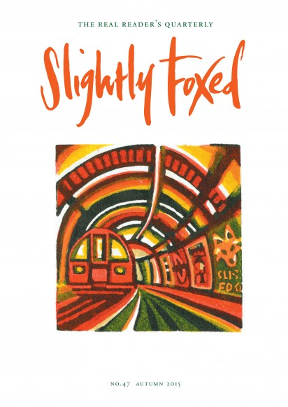 Slightly Foxed Issue 47, Gail Brodholt, 'Autumn' Gail Brodholt is a painter and linocut printmaker of the contemporary urban landscape. Much of her work depicts the London transport network and the journeys made across the city on tubes and trains. She is a Fellow of the Royal Society of Painter-Printmakers and a recipient of many awards and prizes. She works full-time from her studio in Woolwich, South London. To see more of her work visit her website: www.gailbrodholt.com.