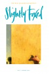 Cover Art: Slightly Foxed Issue 6, Ben McLaughlin, 'Shadow Fox' Ben McLaughlin was born in London in 1969, studied at Central St Martin's School of Art and has been exhibited for the past seven years by Wilson Stephens Fine Art. His work is in both private and corporate collections in Britain, Europe, the USA and the Far East. His paintings can be viewed on www.wilsonstephens.com
