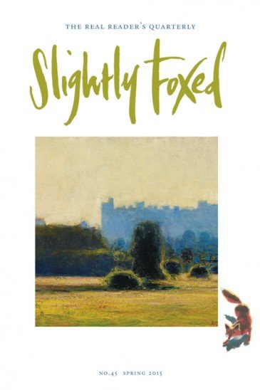 Slightly Foxed: The Real Reader's Quarterly Magazine, Issue 45
