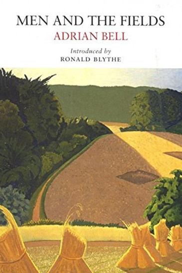Men and the Fields, Adrian Bell, Little Toller