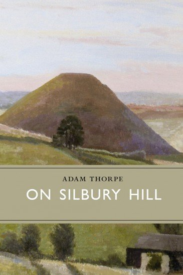 Adam Thorpe, On Silbury Hill