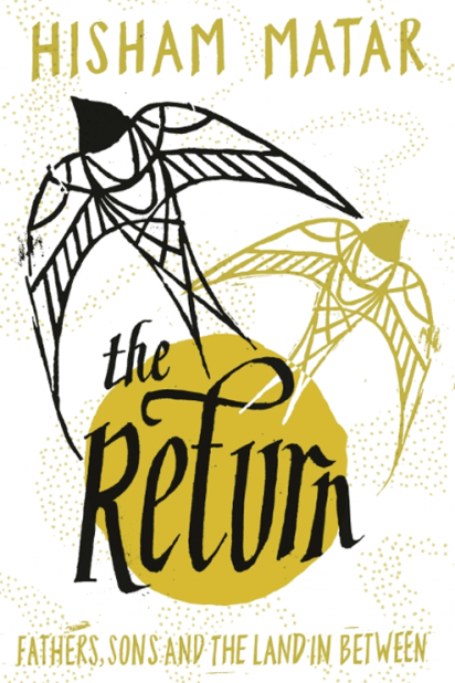 Hisham Matar, The Return, Slightly Foxed Best First Biography Prize
