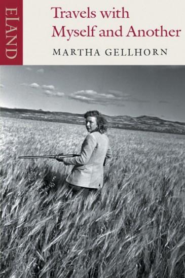Martha Gellhorn, Travels with Myself and Another