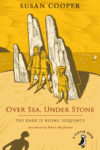 Susan Cooper, Over Sea, Under Stone - The Dark Is Rising series - Slightly Foxed Issue 52
