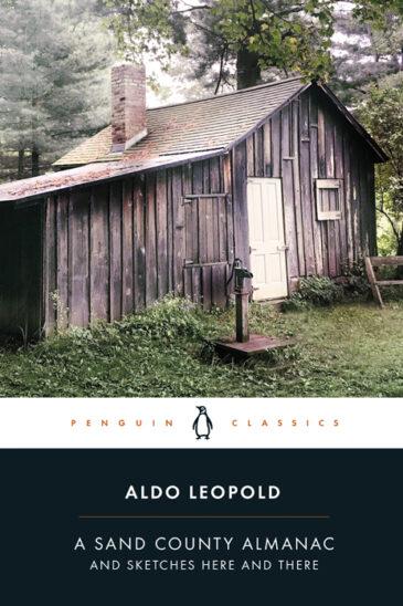 Aldo Leopold, A Sand County Almanac