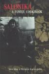 Salonika: A Family Cookbook