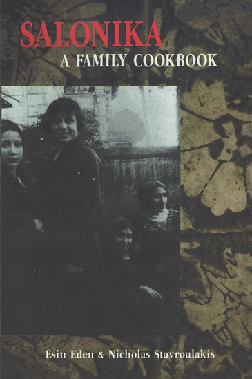 Esin Eden & Nicholas Stavroulakis, Salonika: A Family Cookbook