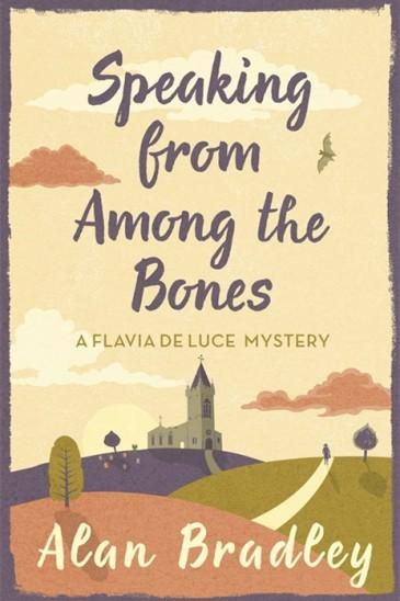 Alan Bradley, Speaking from Among the Bones