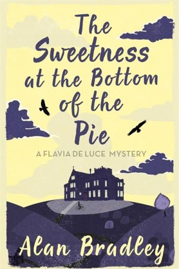 Alan Bradley, Sweetness at the Bottom of the Pie