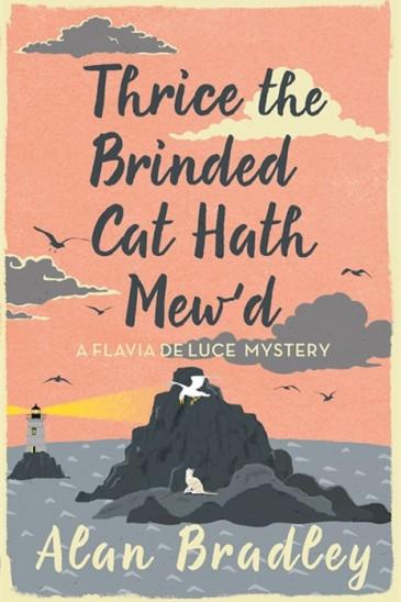 Alan Bradley, Thrice the Brinded Cat Hath Mew'd