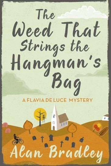 Alan Bradley, The Weed that Strings the Hangman's Bag
