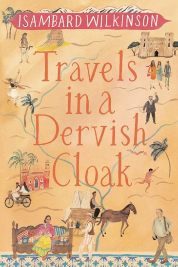 Isambard Wilkinson, Travels in a Dervish Cloak - Slightly Foxed Shop