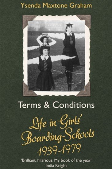 Ysenda Maxtone Graham, Terms & Conditions: Life In Girls' Boarding Schools, 1939-1979, Little, Brown Paperback