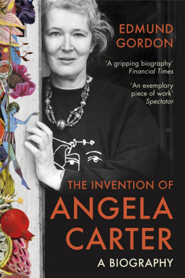 Edmund Gordon, The Invention of Angela Carter, Slightly Foxed Best First Biography Prize 2017