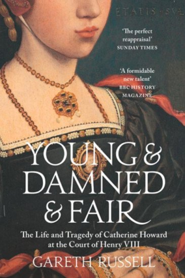 Gareth Russell. Young & Damned & Fair, Slightly Foxed Best First Biography Prize 2017