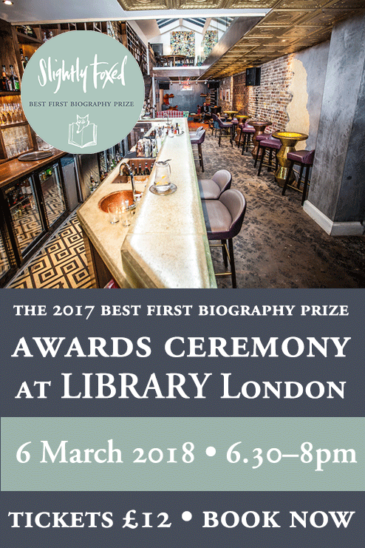 Slightly Foxed Best First Biography Prize Awards Ceremony Library London