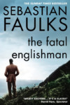 Sebastian Faulks, The Fatal Englishman - Slightly Foxed shop