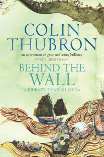 Colin Thubron, Behind the Wall, Slightly Foxed Shop