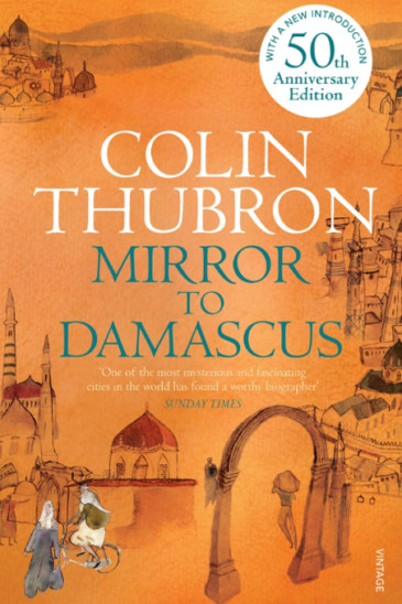 Colin Thubron, Mirror to Damascas, Slightly Foxed Shop