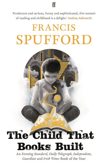 Francis Spufford, The Child that Books Built