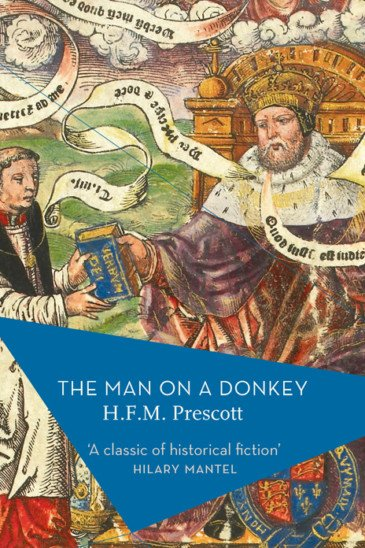H. F. M. Prescott, The Man on a Donkey