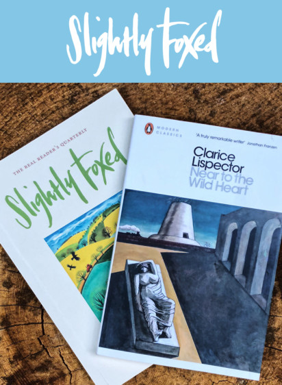 June News from Slightly Foxed: Clarice Lispector, In search of the thing itself