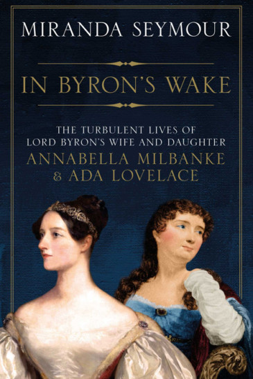 Miranda Seymour, In Byron's Wake - Slightly Foxed shop