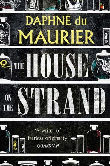 Daphne du Maurier, The House on the Strand - Featured in Slightly Foxed Issue 59