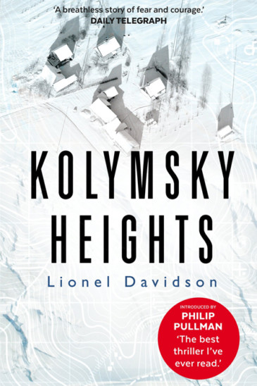 Lionel Davidson, Kolymsky Heights - Featured in Slightly Foxed Issue 60