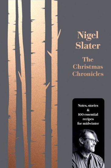Nigel Slater, The Christmas Chronicles - Slightly Foxed
