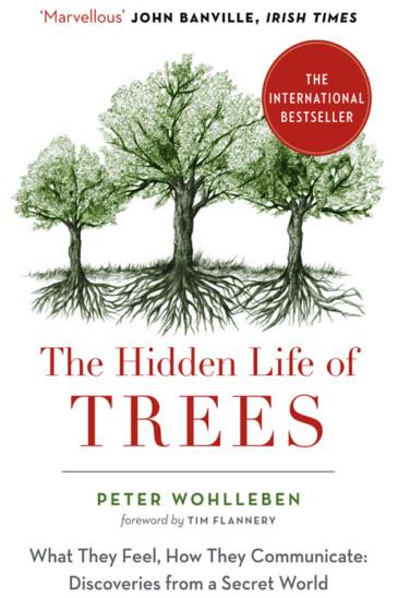 Peter Wohlleben, The Hidden Life of Trees