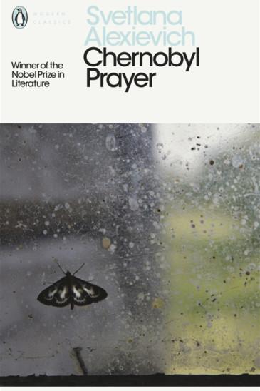 Svetlana Alexievich, Chernobyl Prayer - Featured in Slightly Foxed Issue 60