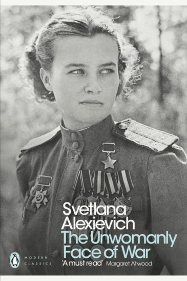 Svetlana Alexievich, The Unwomanly Face of War, Penguin Classics