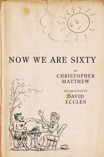 Christopher Matthew and David Eccles: Now We Are 60 - Slightly Foxed shop