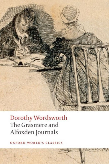 Dorothy Wordsworth, The Grasmere and AlfoxdenJournals - Reviewed by Roger Hudson in Slightly Foxed Issue 61