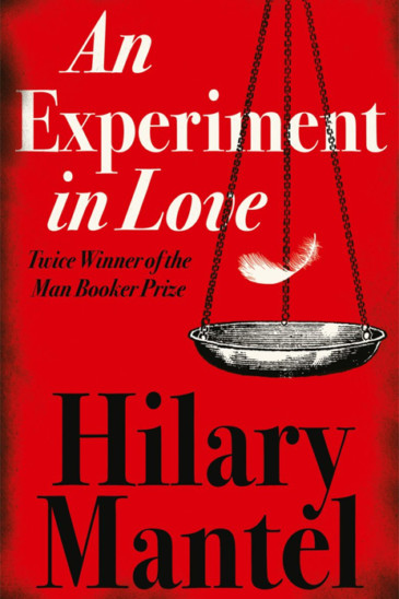 Hilary Mantel, An Experiment in Love - Slightly Foxed shop