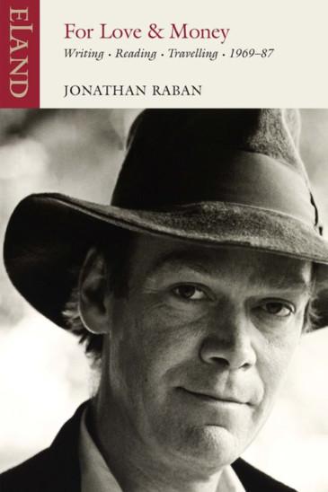 Jonathan Raban, For Love & Money - Slightly Foxed shop