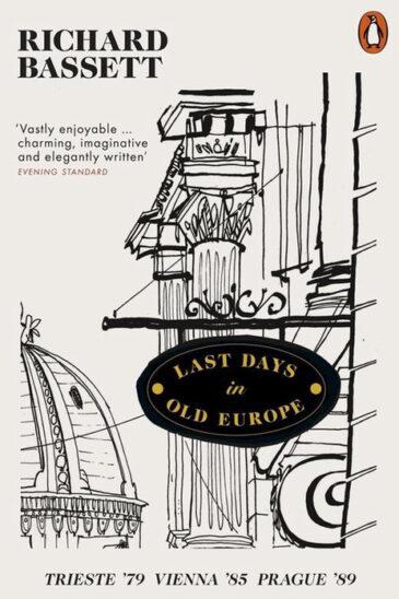 Richard Bassett, Last Days in Old Europe