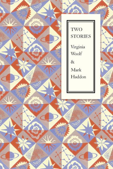 Virginia Woolf & Mark Haddon, Two Stories - Slightly Foxed shop