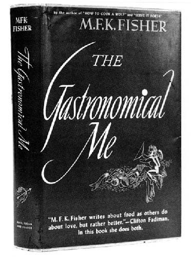 M. F. K. Fisher, Gastronomical Me - Jane Lunzer Gifford, Slightly Foxed Issue 13