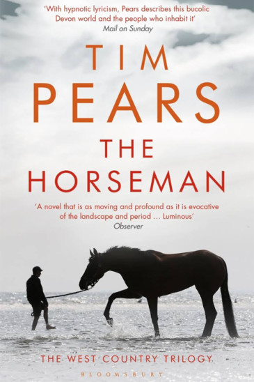 Tim Pears, The Horseman: Vol. I of The West Country Trilogy - Slightly Foxed shop