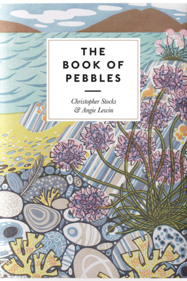 Christopher Stocks & Angie Lewin, The Book of Pebbles - Slightly Foxed shop