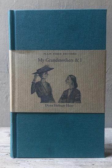 Diana Holman-Hunt, My Grandmothers & I, Plain Foxed Edition