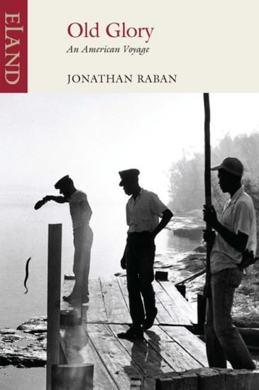 Jonathan Raban, Old Glory - Eland Books