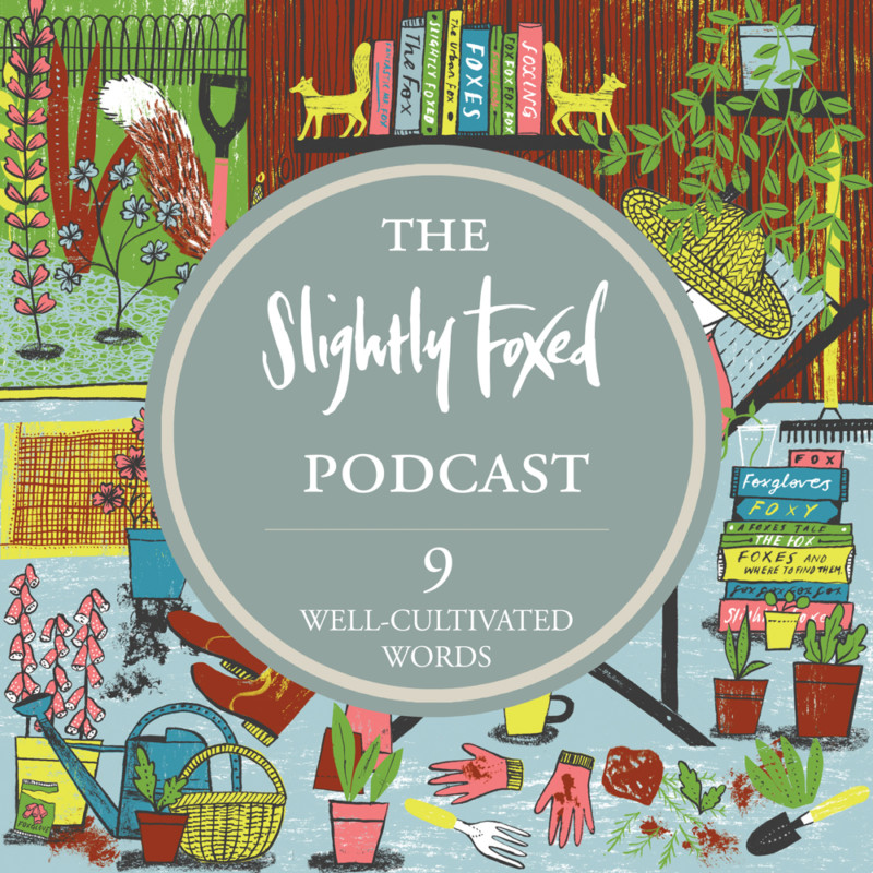 Foxed Podcast Episode 9 Garden Writing
